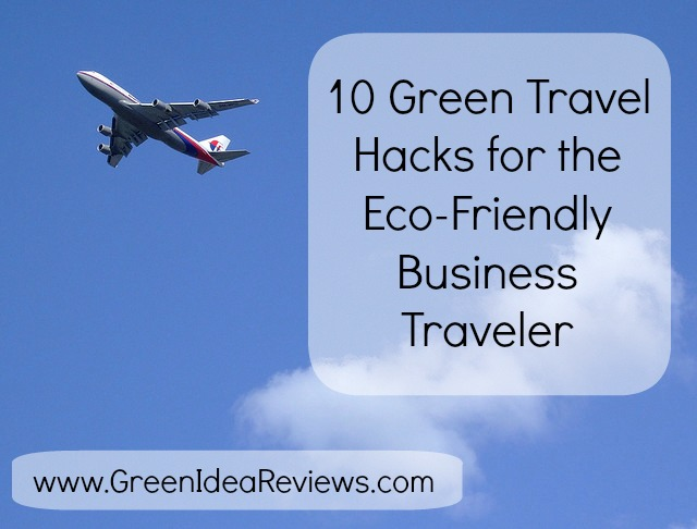 10 Green Travel Hacks for the Eco-Friendly Business Traveler